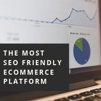 The most seo friendly ecommerce platforms